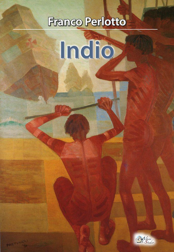 """Presentazione di """"INDIO"""" di e con Franco Perlotto,giovedi 8 ottobre h 21 al Cai Cesare Battisti, Via San Nazaro 15"""