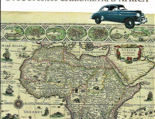 """Sergio Ramazzotti presenta """"Rosalie Scevroletti e i suoi 35mila km d' Africa""""di L. Benardelli , venerdi 28\2 h 20,30 al Museo Africano"""