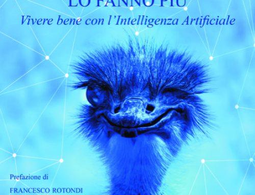 """Presentazione di """"Nemmeno gli struzzi lo fanno più, vivere bene con l' Intelligenza Artificiale""""di e con Tatiana Coviello, sabato 8 \2 h 17,30 alla Società Letteraria di Verona"""